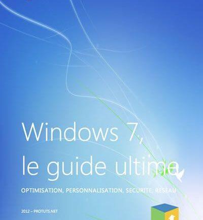 Windows 7, le guide ultime pour optimiser, personnaliser et sécuriser votre PC - ebook Protuts.net