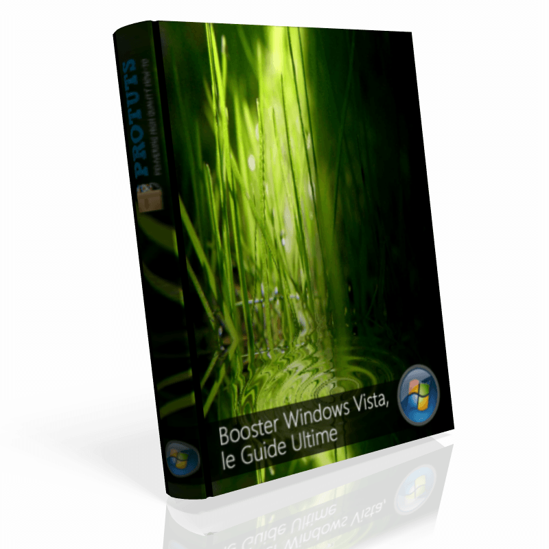Booster Windows Vista, le Guide Ultime